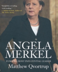 Matthew Qvortrup: Angela Merkel - Europe's Influential Leader