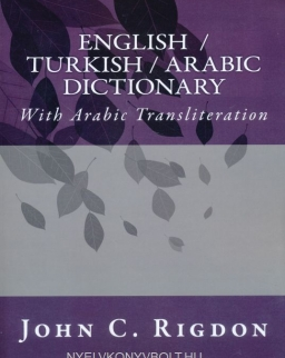English / Turkish / Arabic Dictionary: With Arabic Transliteration (Words R Us Bi-lingual Dictionaries)