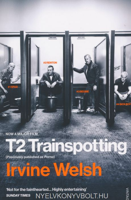 Irvine Welsh: T2 Trainspotting