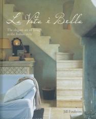 La Vita é Bella: The elegant art of living in the Italian style