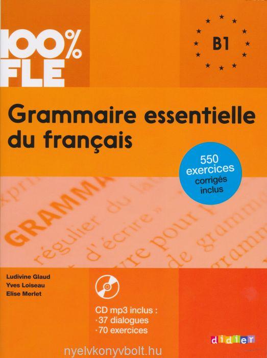 100% FLE - Grammaire essentielle du français niveau B1 - Livre + CD Audio MP3