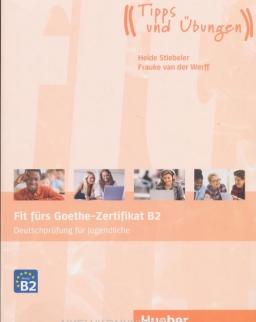 Fit fürs Goethe-Zertifikat B2 - Deutschprüfung für Jugendliche