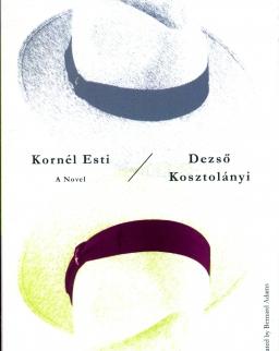 Kosztolányi Dezső: Kornél Esti (Esti Kornél kalandjai angol nyelven)