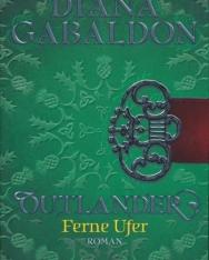 Diana Gabaldon: Outlander - Ferne Ufer  (Die Outlander-Saga)