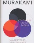 Haruki Murakami: Colorless Tsukuru Tazaki and His Years of Pilgrimage