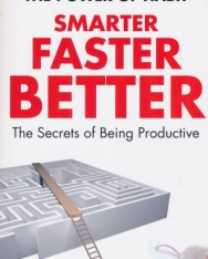 Charles Duhigg: Smarter Faster Better: The Secrets of Being Productive
