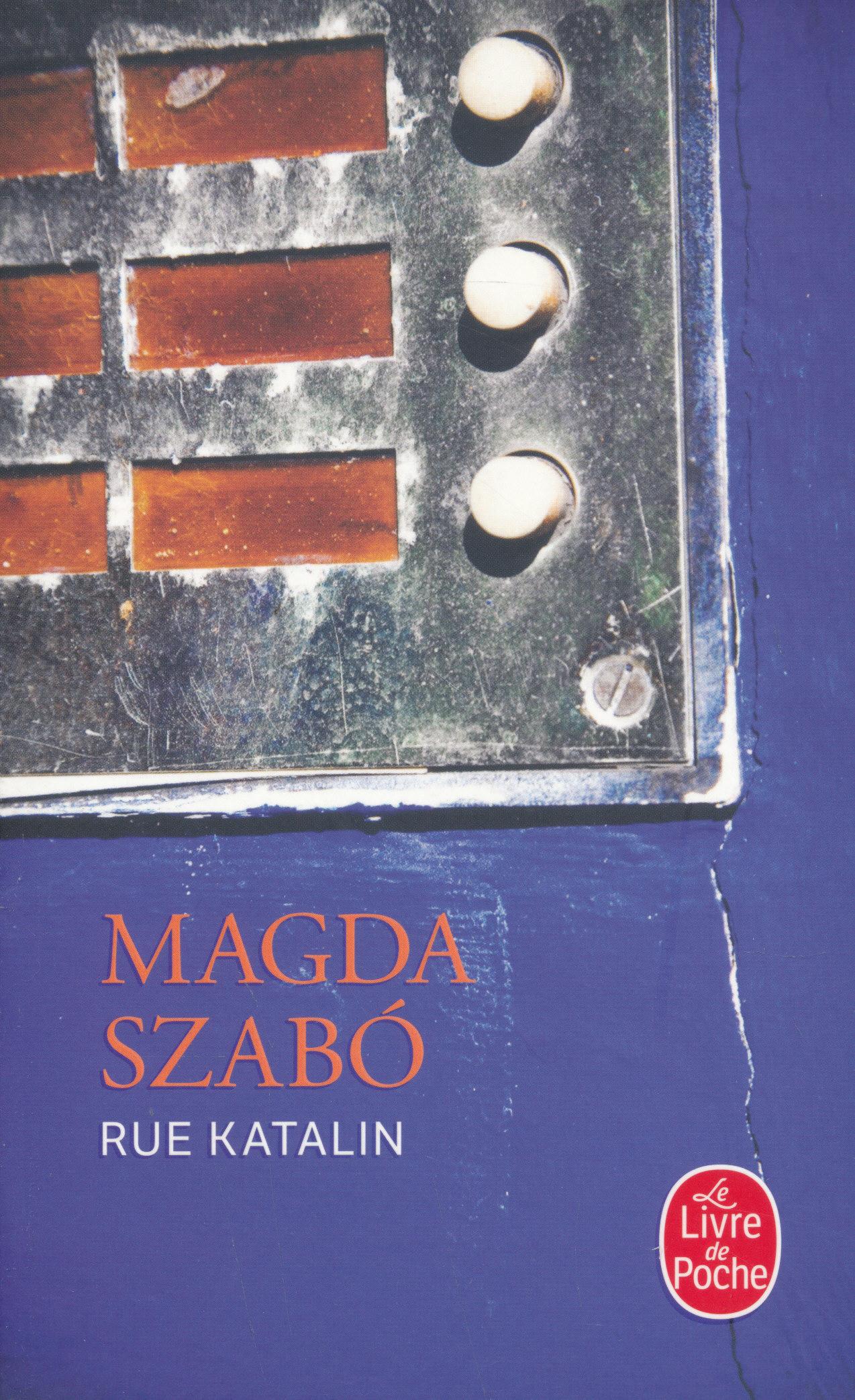 Szabó Magda: Rue Katalin