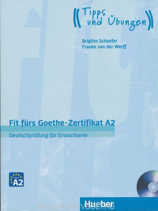 Fit fürs Goethe-Zertifikat A2: Deutschprüfung für Erwachsene