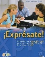 !Exprésate! - Actividades de expresión oral para los niveles B1, B2 y C1 de la clase de ELE