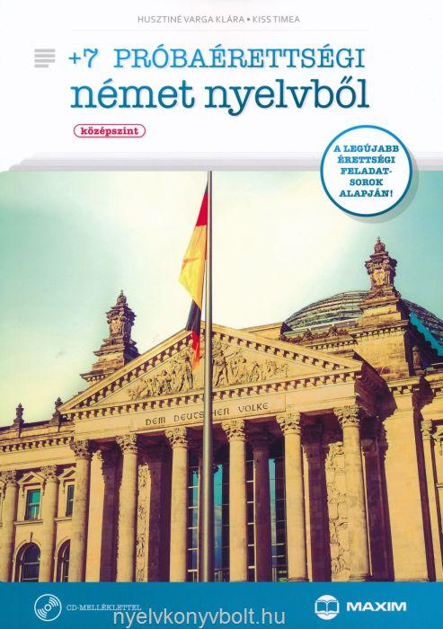 +7 Próbaérettségi német nyelvből - Középszint - A legújabb érettségi feladatsorok alapján