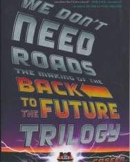 Caseen Gaines: We Don't Need Roads - The Making of the Back to the Future Trilogy