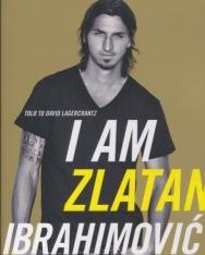 Zlatan Ibrahimovic: I Am Zlatan Ibrahimovic
