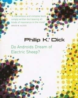 Philip K. Dick: Do Androids Dream of Electric Sheep?