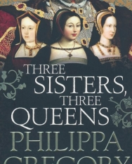 Philippa Gregory: Three Sisters, Three Queens