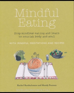 Mindful Eating with Mindfulness Meditations and Recepies