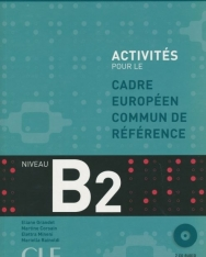 Activités Pour le Cadre Européen Commun de Référence Niveau B2 avec CD Audio et Livre de Corrigés