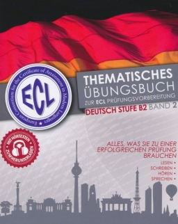 ECL-Thematisches Übungsbuch zur ECL Prüfungsvorbereitung Deutsche Stufe B2 Band 2 mit Hörtexten zum Herunterladen
