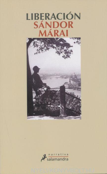 Márai Sándor: Liberación