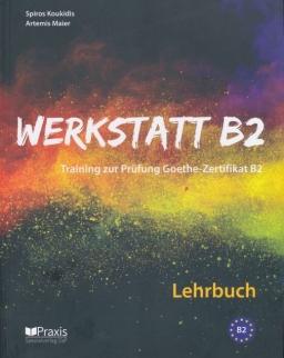 Werkstatt B2 - Lehrbuch: Training zur Prüfung Zertifikat B2
