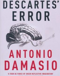 Antonio Damasio: Descartes' Error - Emotion, Reason and the Human Brain