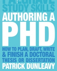 Authoring a PhD - How to Plan, Draft, Write and Finish a Doctoral Thesis or Dissertation