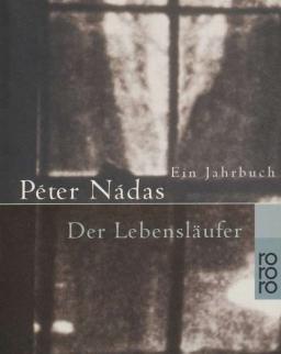 Nádas Péter: Der Lebenslaufer - Ein Jahrbuch (Évkönyv német nyelven)