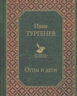 Ivan Szergejevics Turgenyev: Ottsy i deti