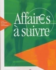 Affaires a suivre - Cours de français professionnel de niveau intermédiaire Livre de l'éleve