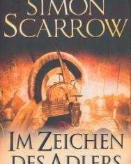 Simon Scarrow: Im Zeichen des Adlers: Die Rom-Serie 1