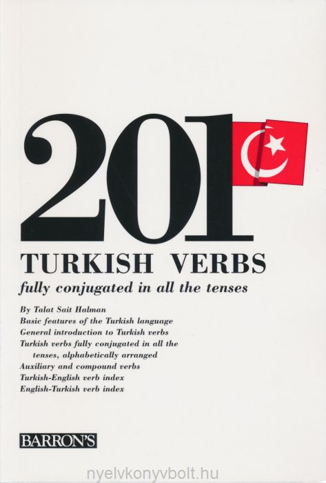 201 Turkish Verbs - fully conjugated in all the tenses