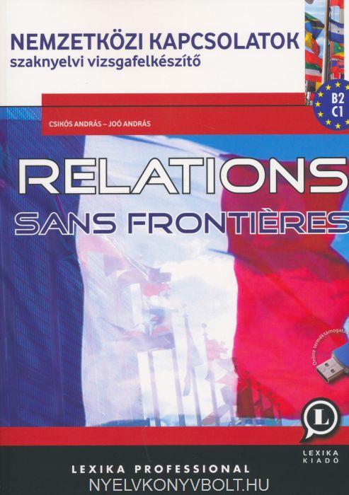 Relations Sans Frontieres B2/C1 - Nemzetközi Kapcsolatok Szaknyelvi Vizsgafelkészítő - Második Kiadás