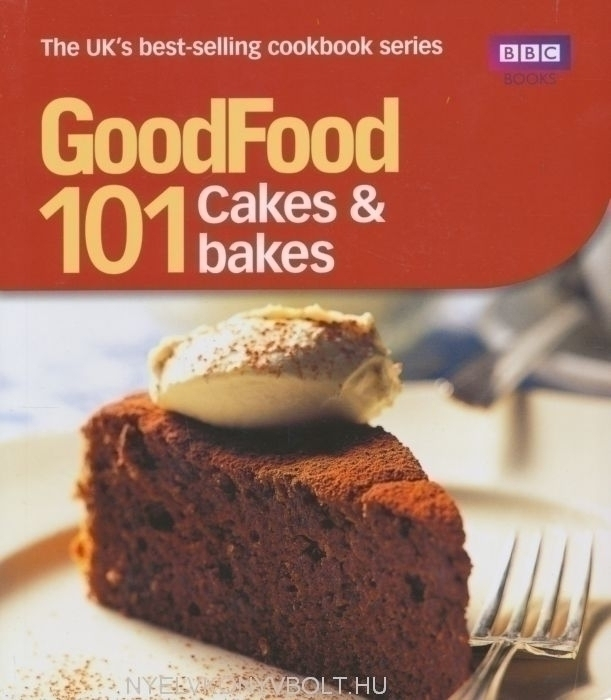 101 Cakes & Bakes - Good Food
