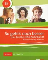 So geht's noch besser zum Goethe-/ÖSD-Zertifikat B1 Testbuch mit 3 Audio-CDs - Prüfungsvorbereitung Zertifikat B1