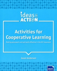 Activities for Cooperative Learning : Making groupwork and pairwork effective in the ELT classroom