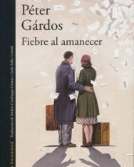 Gárdos Péter: Fiebre al amanecer (Hajnali láz spanyol nyelven)