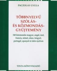 Többnyelvű szólás- és közmondásgyűjtemény - 340 közmondás magyar,angol,észt,francia,német,olasz,lengyel,portugál,spanyol és latin nyelven