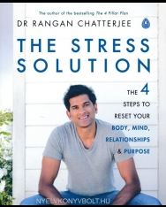 Dr. Rangan Chatterjee: The Stress Solution - 4 Steps to Reset Your Body, Mind, Relationships & Purpose