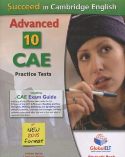 Succeed in Cambridge English Advanced 2015 Student's Book - 10 CAE Practice Tests with MP3 CD, Self-Study Guide and Answer Key
