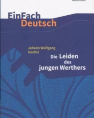 Johann Wolfgang Goethe: Die Leiden des jungen Werthers - Einfach Deutsch