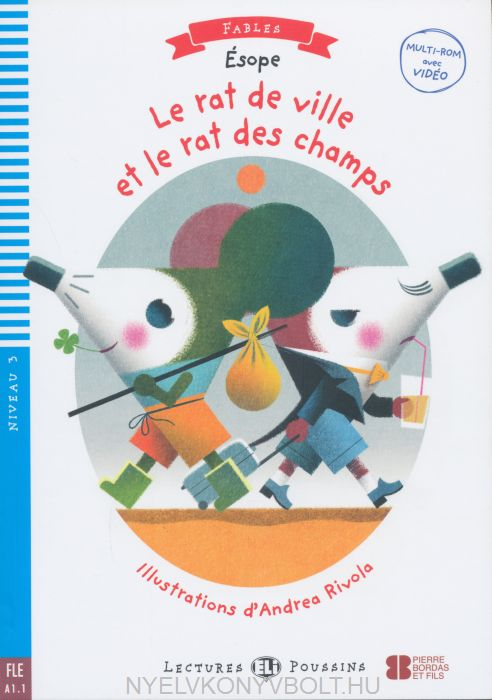 Le Rat de Ville et le Rat de Champs - Avec Video Multi-Rom - ELI Lectures Poussins/Fables Niveau 3 (A1.1)