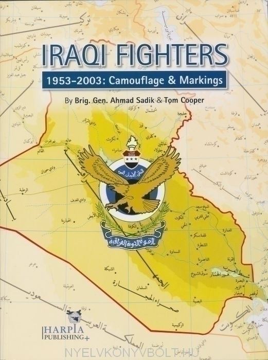 Ahmad Sadik and Tom Cooper: Iraqi Fighters: 1953-2-003: Camouflage & Markings