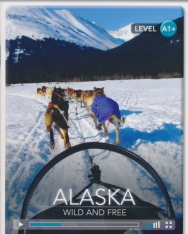 Alaska - Wild and Free with Online Access - Cambridge Discovery Interactive Readers - Level A1+