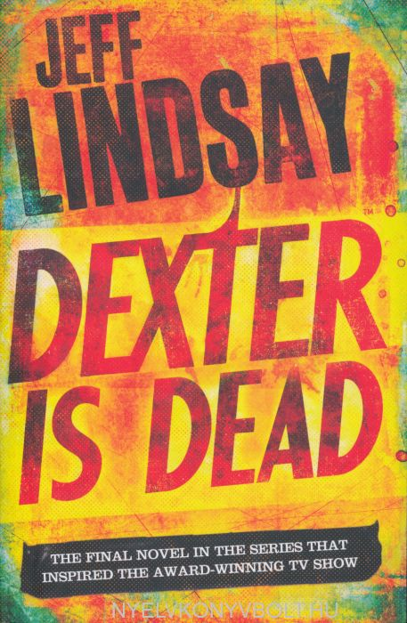 Jeff Lindsay: Dexter Is Dead