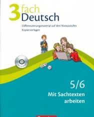 3fach Deutsch - 5/6 Mit Sachtexten arbeiten mit CD-ROM