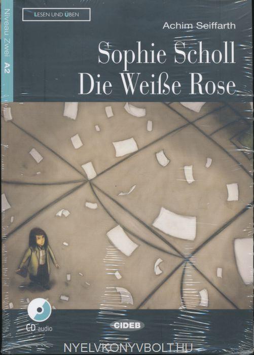 Sophie Scholl - Die Weiße Rose: Deutsche Lektüre für das GER-Niveau A2. Buch + Audio-CD