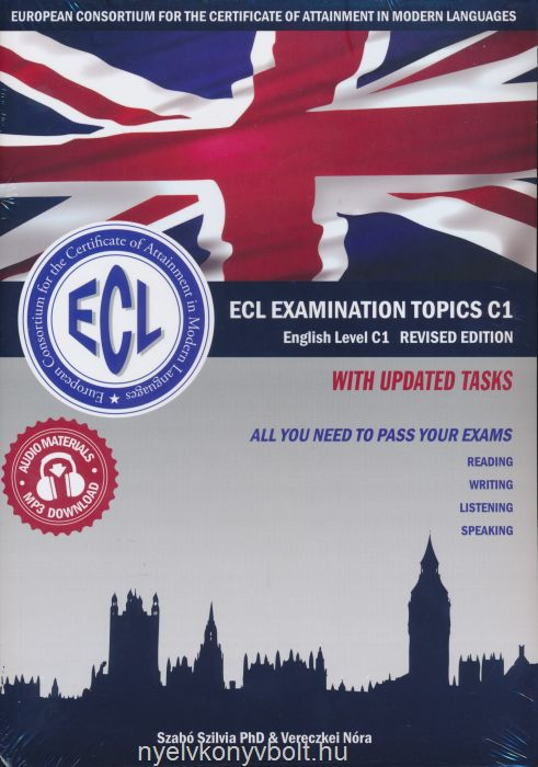 ECL Examination Topics English Level C1 Revised Edition with updated tasks - Letölthető hanganyaggal