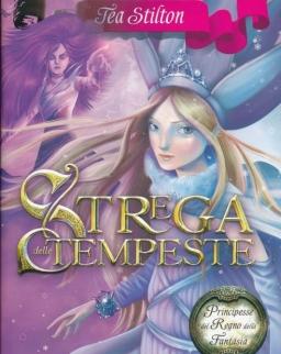 Tea Stilton:Strega delle tempeste. Principesse del regno della fantasia. Ediz. illustrata. Vol. 10