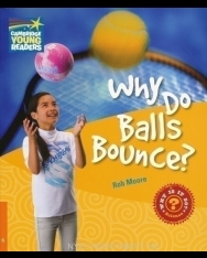 Why Do Balls Bounce? - Cambridge Young Readers Level 6