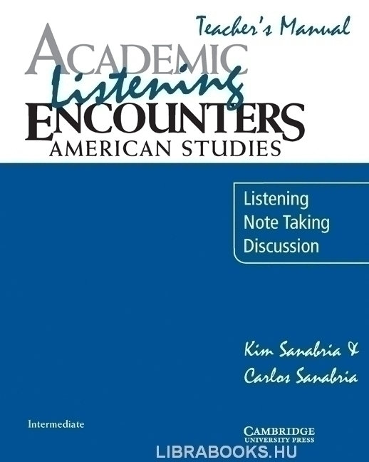 Academic Listening Encounters: American Studies Teacher's Manual: Listening, Note Taking, and Discus