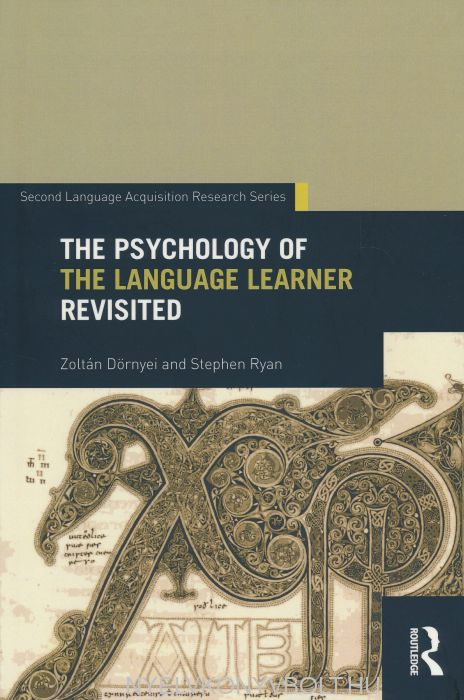 The Psychology of the Language Learner Revisited